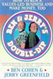 Ben and Jerry's Double-dip: Lead with Your Values and Make Money Too