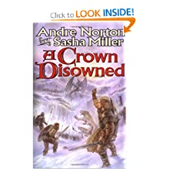 A Crown Disowned by Andre Norton and Sasha Miller
