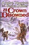 A Crown Disowned (0312873387) by Norton, Andre