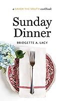 Sunday Dinner: a Savor the South® cookbook