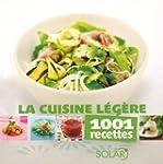 La cuisine l�g�re - 1001 recettes