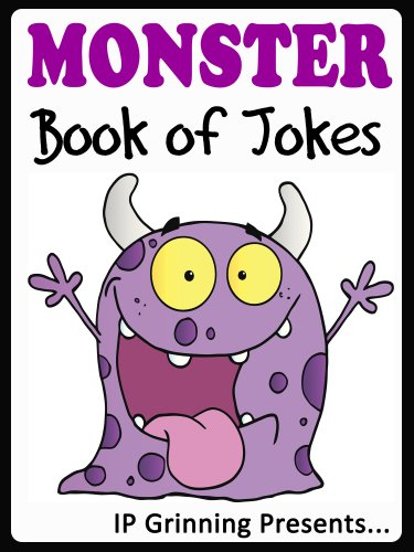 IP Grinning - Monster Book of Jokes for Kids. Over 300 Jokes for children (Joke Books for Kids)