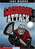 Lacrosse Attack (Impact Books: A Jake Maddox Sports Story)