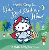 Hello Kitty is... Little Red Riding Hood (Hello Kitty)