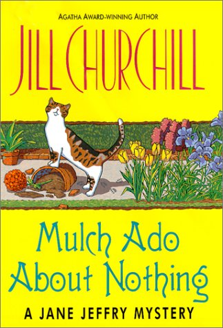 Mulch Ado About Nothing: A Jane Jeffry Mystery (Jane Jeffry Mysteries), Jill Churchill