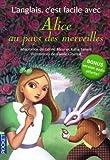 L'anglais c'est facile avec Alice au pays des merveilles (sans CD)