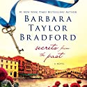 Secrets from the Past (       UNABRIDGED) by Barbara Taylor Bradford Narrated by Stina Nielsen