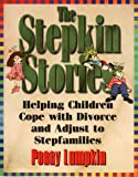 Peggy Lumpkin The Stepkin Stories: Helping Children Cope with Divorce and Adjust to Stepfamilies