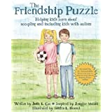 The Friendship Puzzle: Helping Kids Learn About Accepting and Including Kids With Autismby Julie L. Coe