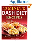 15 Minute Dash Diet Recipes: Quick Me...