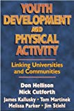 img - for Youth Development & Physical Activity: Linking Univ./Communities book / textbook / text book