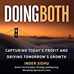 Doing Both: Capturing Today's Profit and Driving Tomorrow's Growth | Inder Sidhu