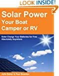 Solar Power your Boat, Camper or RV -...