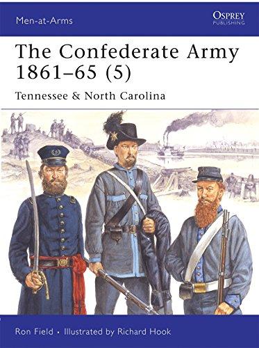 The Confederate Army 1861-65 (5): Tennessee & North Carolina: Tennessee and North Carolina v. 5 (Men-at-Arms)