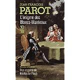 L'enigme des Blancs-Manteaux : Les enqu�tes de Nicolas le Floch, n�1par Jean-Fran�ois Parot