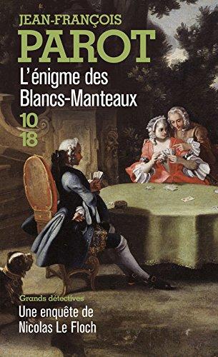 Les enquêtes de Nicolas Le Floch, commissaire au Châtelet (1) : L'Enigme des Blancs-Manteaux