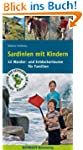 Sardinien mit Kindern: 42 Wander- und...