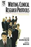 img - for Writing Clinical Research Protocols: Ethical Considerations 1st edition by DeRenzo, Evan, Moss, Joel (2005) Paperback book / textbook / text book