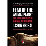 Fear of the Animal Planet: The Hidden History of Animal Resistance (Counterpunch)