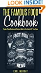 The Famous Food Cookbook: Popular Cha...