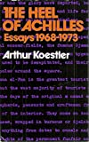 The Heel of Achilles: Essays, 1968-73 (0091194008) by Koestler, Arthur