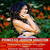 Princess Jordyn Houston (Love Mixed)