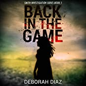 Back in the Game: Smith Investigation Series, Book 1 | Deborah Diaz