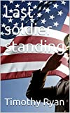 The last soldier standing (The Dennis Paterson book series 6)