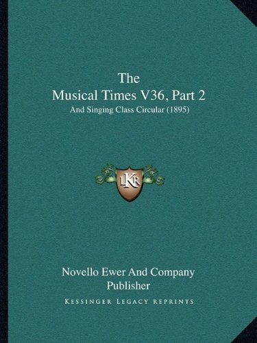 The Musical Times V36, Part 2: And Singing Class Circular (1895)