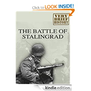 The Battle of Stalingrad: A Very Brief History by Mark Black