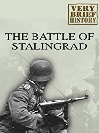 The Battle Of Stalingrad: A Very Brief History by Mark Black ebook deal