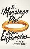 The Marriage Plot Jeffrey Eugenides