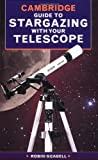 img - for The Cambridge Guide to Stargazing with your Telescope book / textbook / text book
