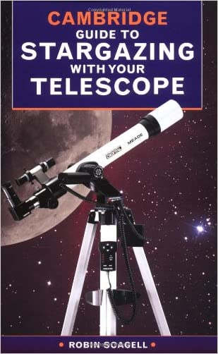 The Cambridge Guide to Stargazing with your Telescope