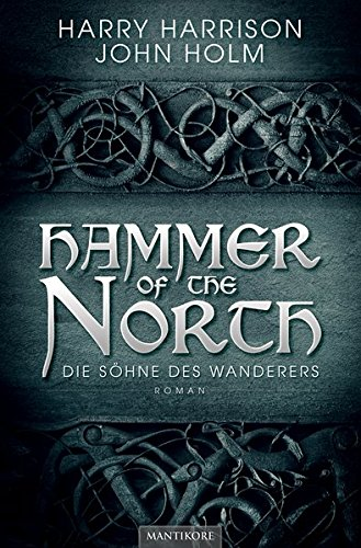 Harrison, Harry: Hammer of the North - Die S�hne des Wanderers