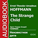 The Strange Child [Russian Edition] | Ernst Theodor Amadeus Hoffmann
