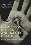 img - for Homelessness, Housing and Mental Health: Finding Truths - Creating Change book / textbook / text book