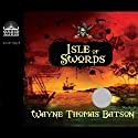 Isle of Swords Audiobook by Wayne Thomas Batson Narrated by Anthony Brawner