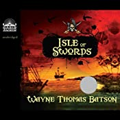 Isle of Swords | [Wayne Thomas Batson]