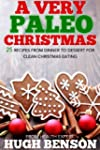 A Very Paleo Christmas - 25 Recipes f...