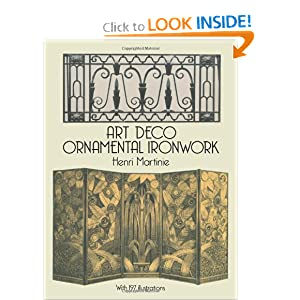 Art Deco Ornamental Ironwork (Dover Jewelry and Metalwork) Henri Martinie