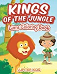 Kings Of The Jungle: Lions Coloring Book