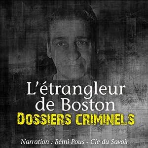L'étrangleur de Boston (Dossiers criminels)   Livre audio
