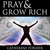 Pray and Grow Rich | [Catherine Ponder]