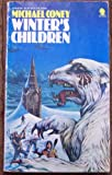 Winter's Children (0722124619) by Coney, Michael