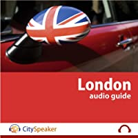 London: CitySpeaker Audio Guide: Everything You Want to Know About London  by CitySpeaker Narrated by Kate Gibbens, Ron Morris
