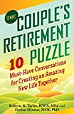 The Couples Retirement Puzzle: 10 Must-Have Conversations for Creating an Amazing New Life Together
