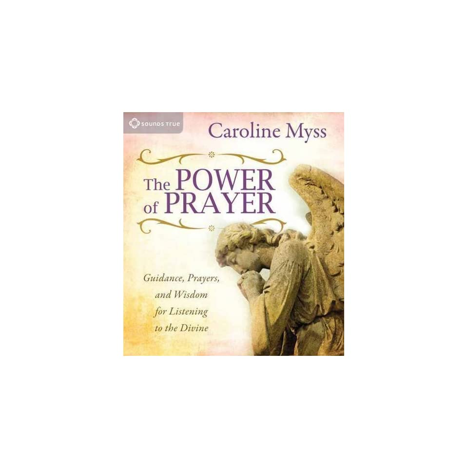 The Power of Prayer Guidance, Prayers, and Wisdom for