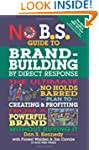 No B.S. Brand-Building by Direct-Resp...