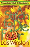 A Stitch to Die For (An Anastasia Pollack Crafting Mystery) (Volume 5)